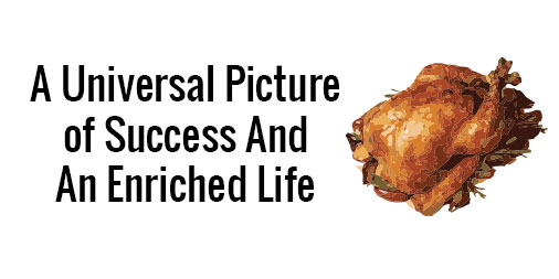 Universal Picture of Success and Enriched Life